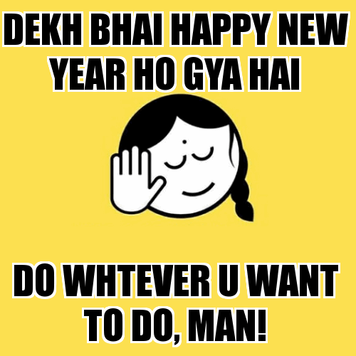 New Year Dekdh Bhai Meme